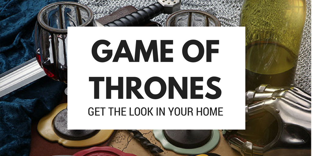 get the game of thrones look for your home banner image