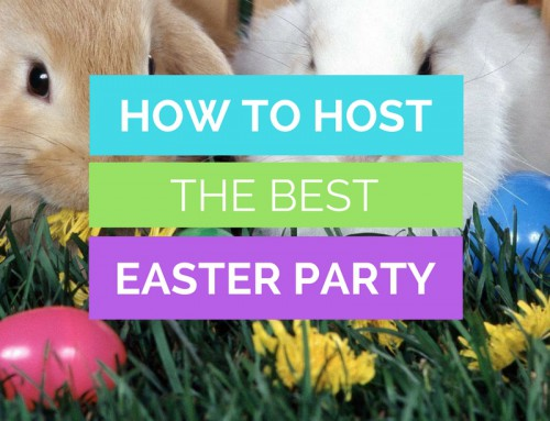 How To Host The Best Easter Party