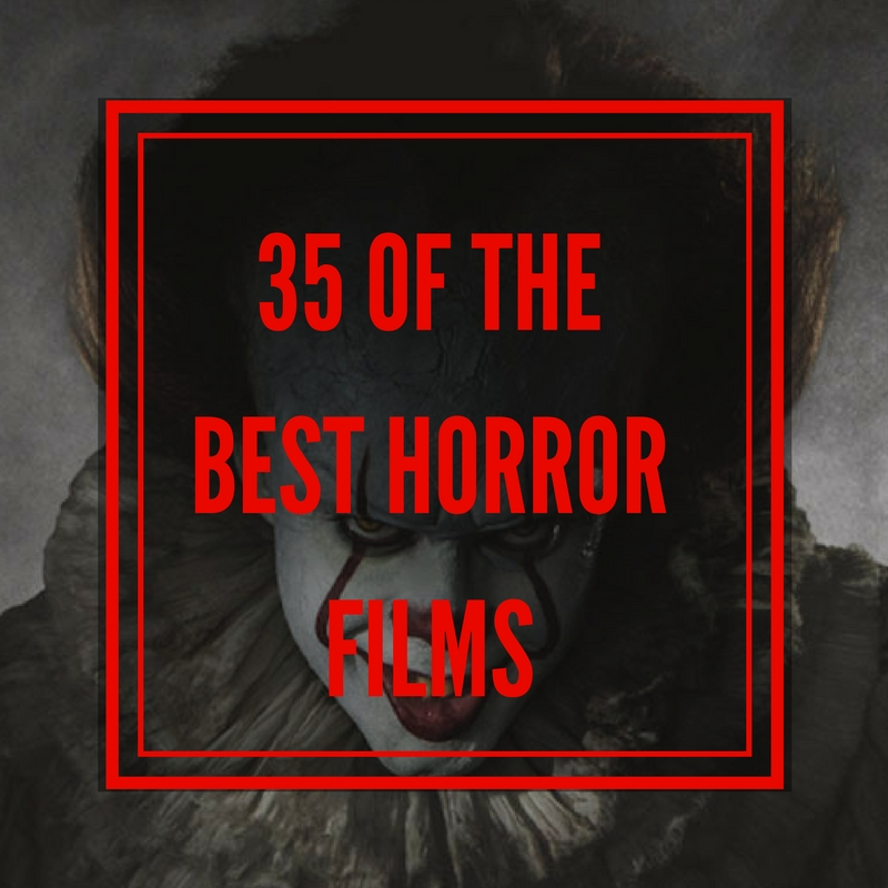 35 of the best horror films graphic