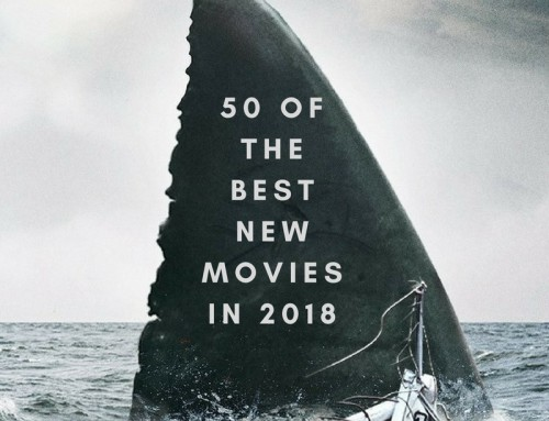 50 Of The Best New Movies 2018: UK Release Dates Calendar