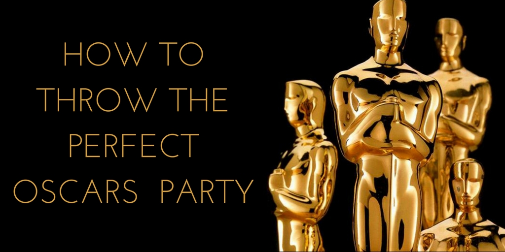 how to throw the best oscars party