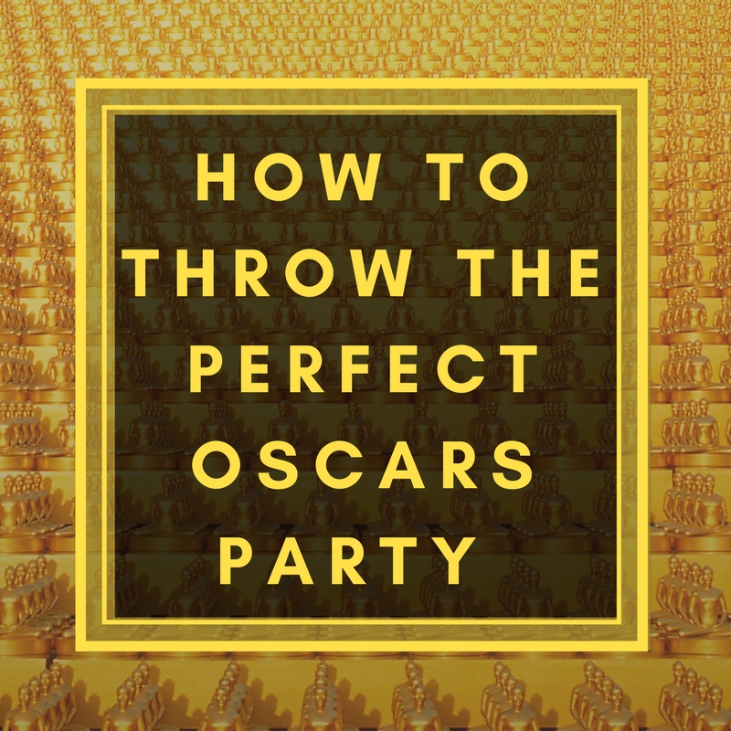 how to throw the perfect oscars party graphic