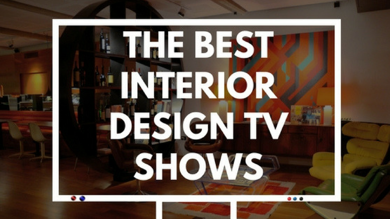 7 Interior Design TV Shows To Watch Before Decorating Your